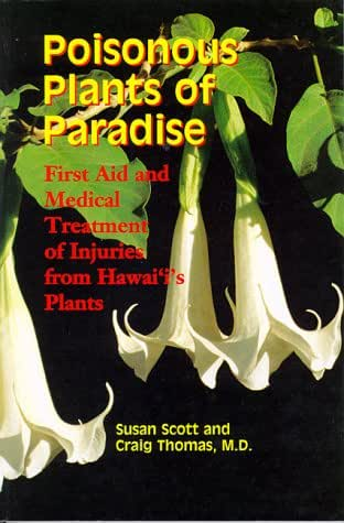 Poisonous Plants of Paradise: First Aid and Medical Treatment of Injuries from Hawaii's Plants (Latitude 20 Books (Paperback))