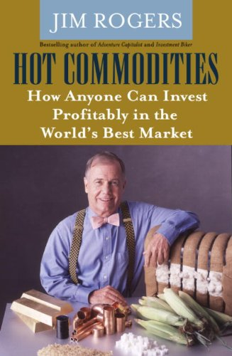 Hot Commodities  How Anyone Can Invest Profitably In The World's Best Market  English Edition