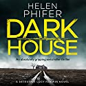 Dark House Audiobook by Helen Phifer Narrated by Alison Campbell