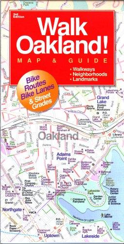 Walk Oakland! Map & Guide (Oakland Map)