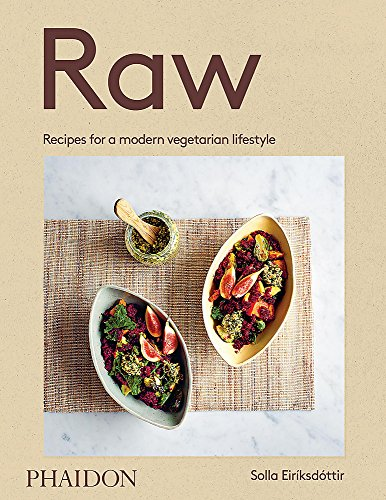 Raw: Recipes for a modern vegetarian lifestyle by Solla Eiriksdottir