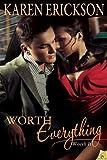 Worth Everything, Karen Erickson, 1619216868