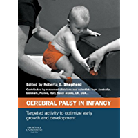 Cerebral Palsy in Infancy E-Book: targeted activity to optimize early growth and development