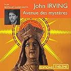 Avenue des mystères   Livre audio Auteur(s) : John Irving Narrateur(s) : Bertrand Suarez-Pazos