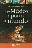 Lo Que Mexico Aporto Al Mundo, Ramón Cruces Carvajal, 9707321687