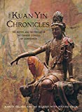 Kuan Yin Chronicles: The Myths and Prophecies of