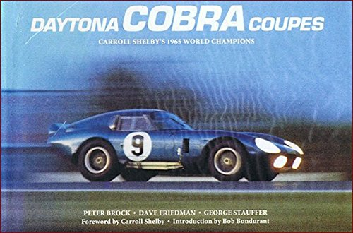 Shelby Daytona Coupe (Daytona Cobra coupes: Carroll Shelby's 1965 world champions)