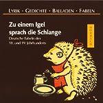 Zu einem Igel sprach die Schlange. Deutsche Fabeln des 18. und 19. Jahrhunderts |  div.