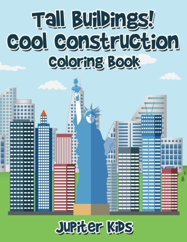 Tall Buildings! Cool Construction Coloring (Construction Coloring Pages)