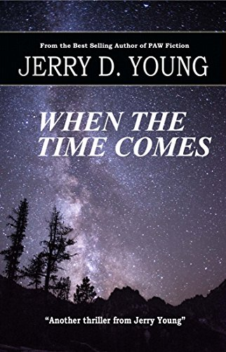 When the Time Comes by [Young, Jerry D.]
