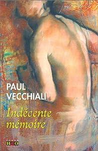 Indécente mémoire par Paul Vecchiali