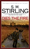Dies the Fire: A Novel of the Change, S. M. Stirling, 0451460413