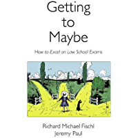 Getting to Maybe: How to Excel in Law School Exams (English Edition)