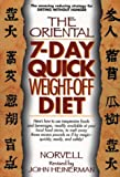 img - for The Oriental 7-Day Quick Weight-Off Diet book / textbook / text book