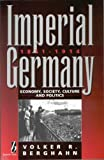 img - for Imperial Germany, 1871-1914: Economy, Society, Culture, and Politics book / textbook / text book