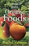 Transition into Organic Foods, Rachel Valentin, 0975306103