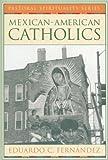 Mexican-American Catholics, Eduardo C. Fernandez, 080914266X