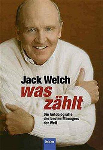 Was zählt: Die Autobiographie des besten Managers der Welt