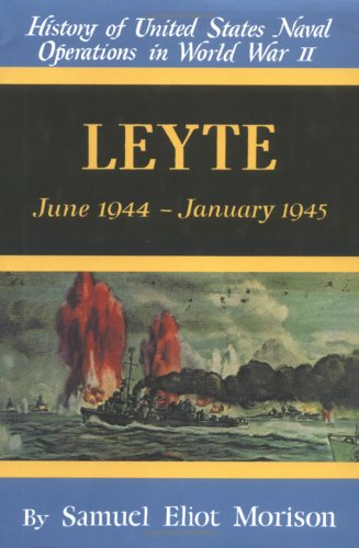 Leyte: June 1944-January 1945 (History of United States Naval Operations in World War Ii, Volume - Us Operations Naval