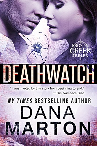 Book: Deathwatch (Broslin Creek) by Dana Marton