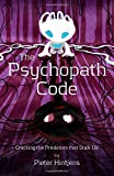 The Psychopath Code: Cracking the Predators that Stalk Us
