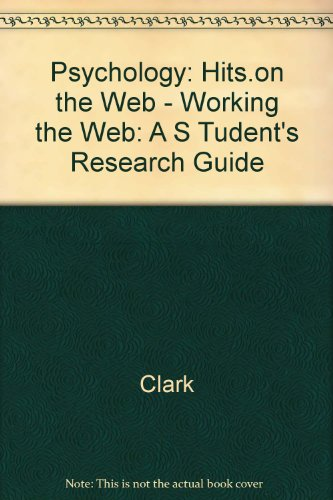 Psychology: HITS.on the Web - Working the Web: A Student's Research Guide