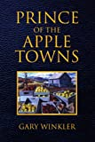 Prince of the Apple Towns, Gary Winkler, 1425764185