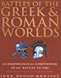 Battles of the Greek and Roman Worlds, John Drogo Montagu, 1853673897
