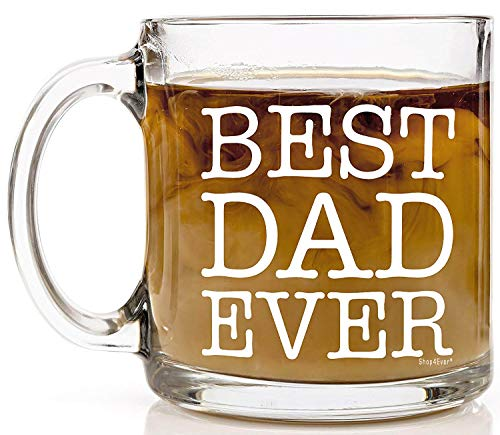 Shop4Ever Best Dad Ever Novelty Glass Coffee Mug Tea Cup Gift ~ Fathers Day ~ (13 oz, Clear)