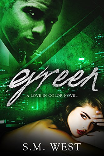 Green (Love in Color Book 3) by [West, S.M.]