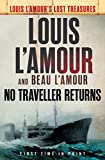 No Traveller Returns (Lost Treasures): A Novel (Louis L'Amour's Lost Treasures)