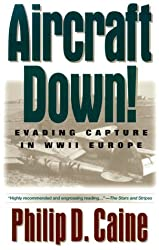 Aircraft Down!: Evading Capture in World War II Europe