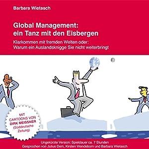 Global Management: ein Tanz mit den Eisbergen Hörbuch