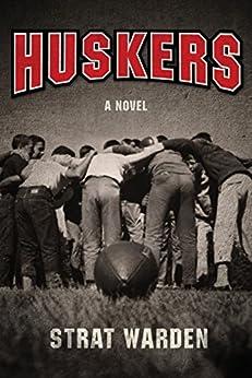 Huskers: A Novel by [Warden, Strat]
