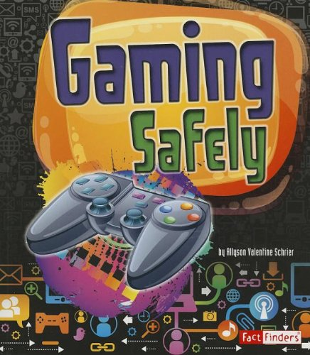 Gaming Safely (Tech Safety Smarts)