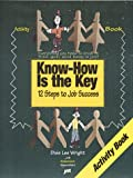 Know-How Is the Key-Activity Book, Dixie Lee Wright, 1563703718