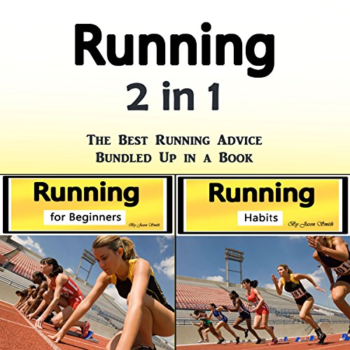 Running: The Best Running Advice Bundled Up in a Book (Best Audiobooks For Running)