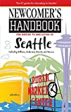 Newcomers Handbook for Moving to and Living in Seattle (Newcomers Handbooks)