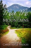 Meet Me in the Mountains, Candy Marie Bridges, 1935906798