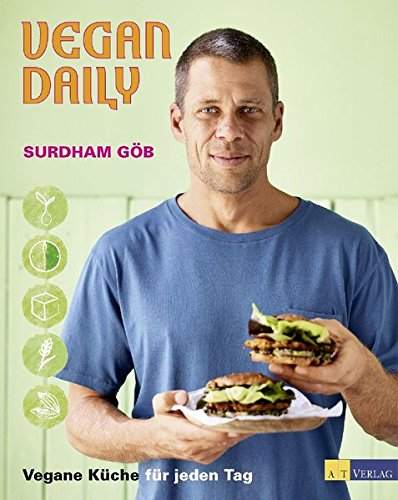 Vegan Daily: Vegane Küche für jeden Tag: Amazon.de: Surdham Göb: Bücher