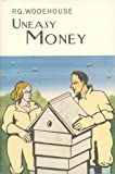 Uneasy Money (Everyman's Library P G WODEHOUSE)