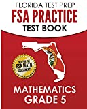 #8: FLORIDA TEST PREP FSA Practice Test Book Mathematics Grade 5: Preparation for the FSA Mathematics Tests