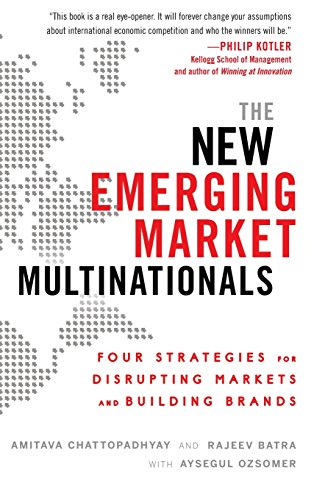 the-new-emerging-market-multinationals-four-strategies-for-disrupting-markets-and-building-brands