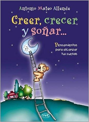 Book Creer, Crecer y Sonar...