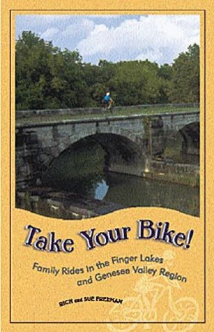 Take Your Bike!: Family Rides in the Finger Lakes and Genesee Valley Region (Trail ()