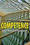 Competence : Select Theoretical Frameworks, Greene, Roberta R. and Kropf, Nancy P., 1412842123
