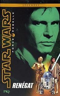 Star Wars Force Rebelle, tome 3 : Renegat par Alex Wheeler