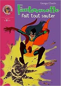 Fantômette, tome 35 : Fantômette fait tout sauter par Chaulet
