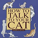 How to Talk to Your Cat, Patricia Moyes, 0517092964