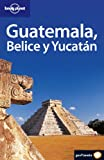Lonely Planet Guat Belice Yuc (Spanish), Lonely Planet Staff, 8408056158